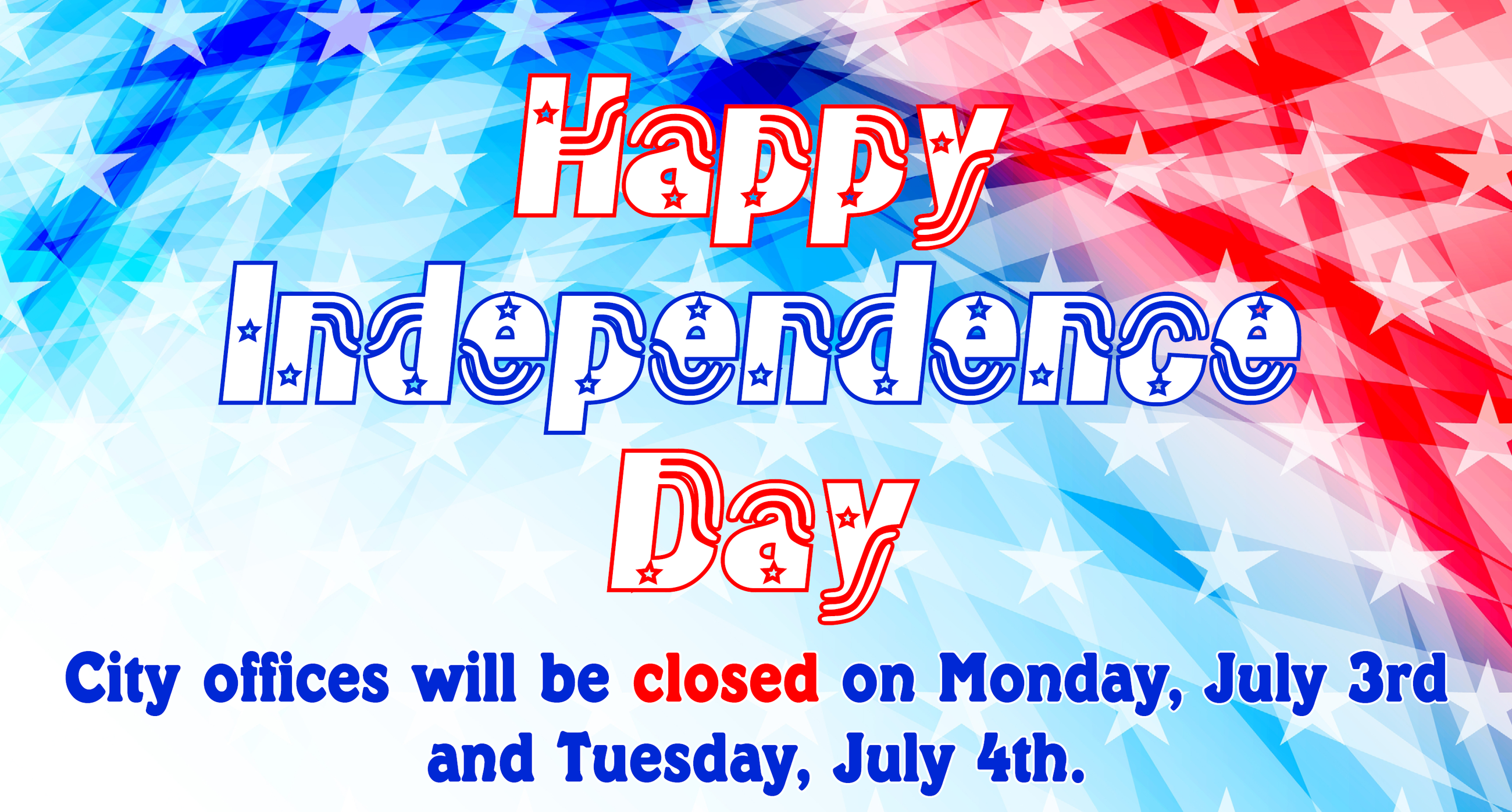 4th of July City Offices Closure - 2017